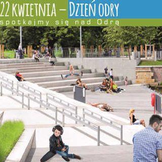 Dzień Odry – 22 kwietnia spotkajmy się nad Odrą!