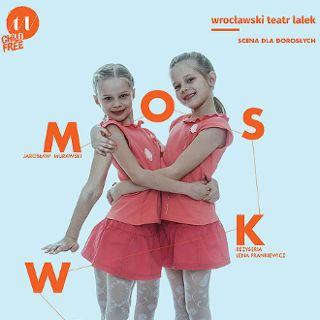 Spektakl: MOSKWIN