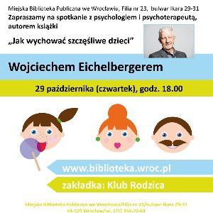 Klub rodzica: Spotkanie z Wojciechem Eichelbergerem