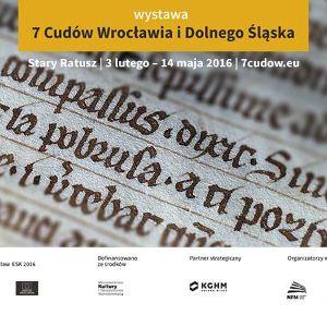 """Wystawa """"7 Cudów Wrocławia i Dolnego Śląska"""""""