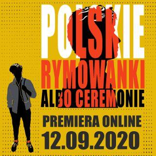Polskie rymowanki albo ceremonie – premiera online