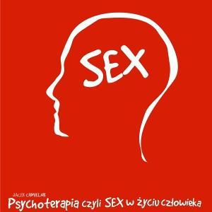 Psychoterapia, czyli sex w życiu człowieka