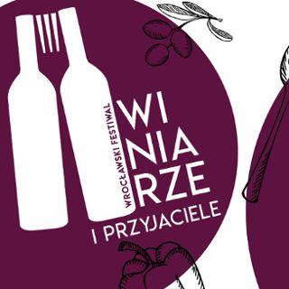 """Festiwal """"Winiarze i Przyjaciele"""""""