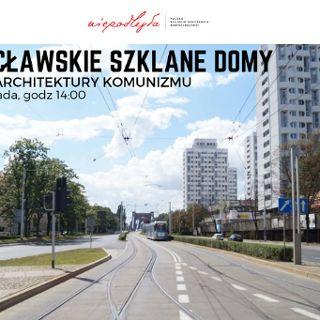 """Wycieczka: Wrocławskie """"Szklane Domy"""""""