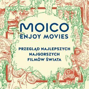Moico Enjoy Movies: Najlepsze najgorsze filmy świata