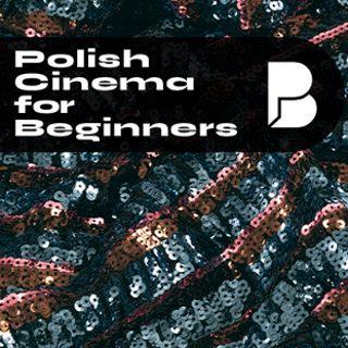 Polish Cinema for Beginners w Czasoprzestrzeni