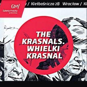 """Wystawa: """"The Krasnals. Whielki Krasnal"""""""