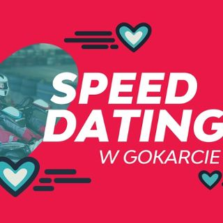 Speed dating w Gokarcie