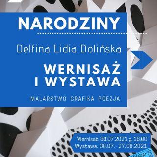 """Wernisaż i Wystawa prac Delfiny Lidii Dolińskiej """"Narodziny"""""""