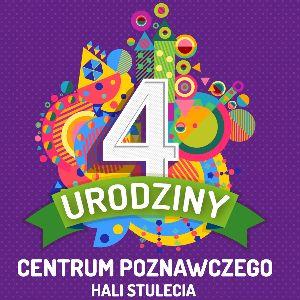 IV Urodziny Centrum Poznawczego Hali Stulecia