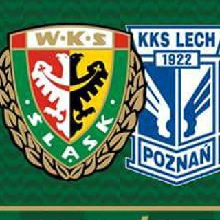WKS Śląsk vs. Lech Poznań