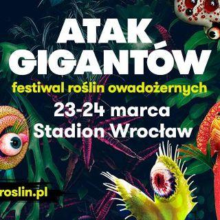 """Festiwal Roślin Owadożernych – """"Atak Gigantów"""""""
