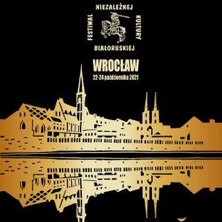 X Festiwal Niezależnej Kultury Białoruskiej we Wrocławiu