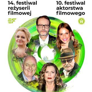 10. Festiwal Aktorstwa Filmowego i 14. Festiwal Reżyserii Filmowej
