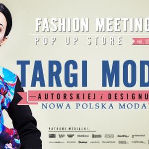 Fashion Meeting POP UP STORE vol. 12 w Browarze Mieszczańskim