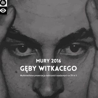 """""""Mury 2016 – Gęby Witkacego"""""""