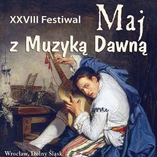 XXVIII Festiwal Maj z Muzyką Dawną