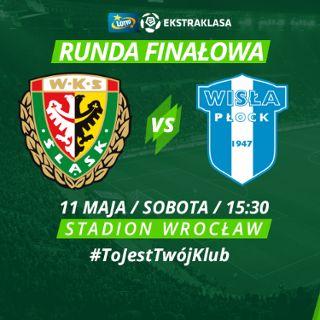 LOTTO Ekstraklasa: WKS Śląsk Wrocław - Wisła Płock