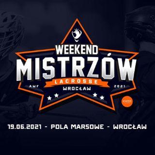 Weekend Mistrzów | Finał Polskiej Ligi Lacrosse | Polish Lacrosse League Finals