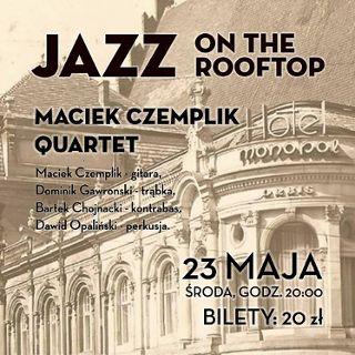 Jazz On The Rooftop –  Maciek Czemplik Quartet