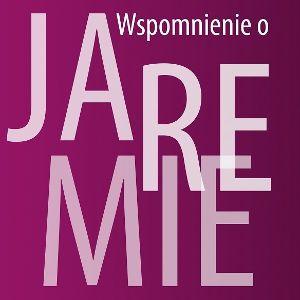 """Koncert """"Wspomnienie o Jaremie"""""""