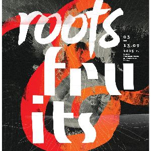 Wystawa: Roots & Fruits