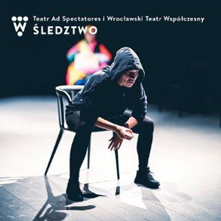 """Śledztwo"" – Teatr Ad Spectatores i WTW"