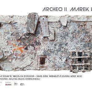 Wystawa: ARCHEO II  – prace Marka Kuliga