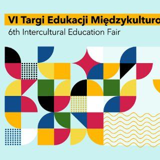 VI Targi Edukacji Międzykulturowej
