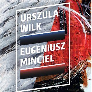 """Wystawa """"Malując"""" Urszula Wilk/ Eugeniusz Minciel"""