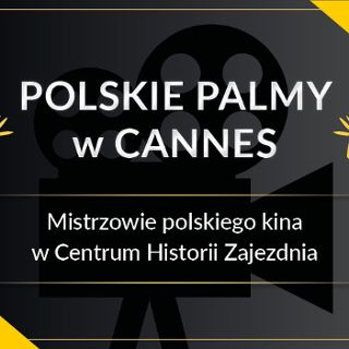 """""""Polskie palmy w Cannes"""". Nagrodzone filmy w Centrum Historii Zajezdnia"""