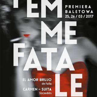 Balet: Femme fatale w Operze Wrocławskiej