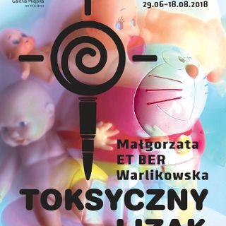UWAGA, TOKSYCZNY LIZAK ! Wystawa Małgorzaty ET BER Warlikowskiej w Galerii Miejskiej