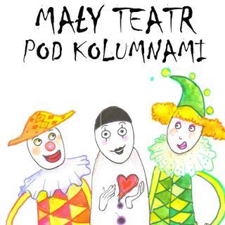 Mały Teatr Pod Kolumnami - cykliczne warsztaty teatralne dla najmłodszych