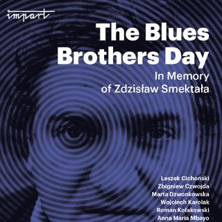 The Blues Brothers Day: In memory of Zdzisław Smektała
