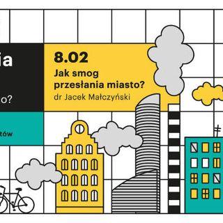 Akademia Miejska: Jak smog przesłania miasto?