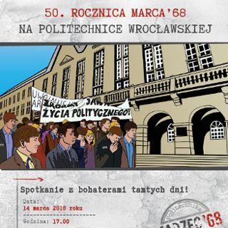 50. rocznica wydarzeń marcowych na Politechnice Wrocławskiej