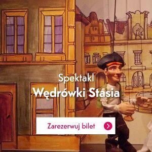 Wędrówki Stasia – spektakl we WCTD