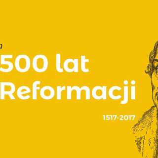 VII Festiwal Kultury Protestanckiej – 500 lat reformacji