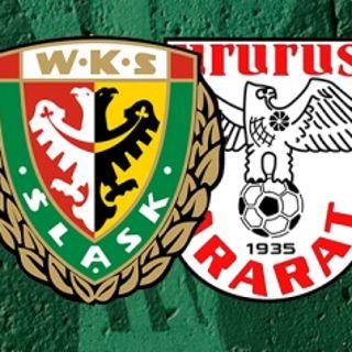 WKS Śląsk Wrocław vs. Ararat Erywań