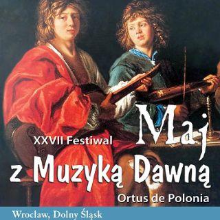 """27. Festiwal """"Maj z muzyką dawną"""""""