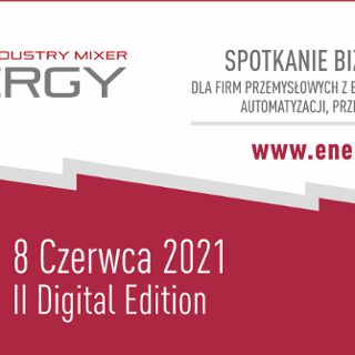 Energy Industry Mixer 2021 – spotkanie firm z sektora energetycznego
