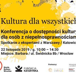 """Konferencja """"Kultura dla wszystkich"""""""