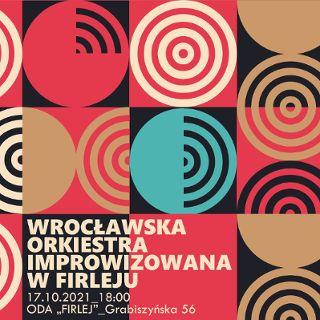 Koncert Wrocławskiej Orkiestry Improwizowanej w Firleju