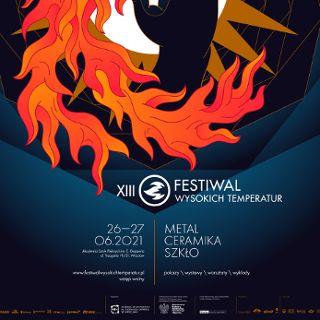 XIII Festiwal Wysokich Temperatur | Dzieło ognia