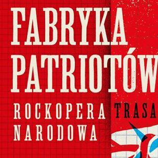 Spektakl: Fabryka Patriotów – Rockopera Narodowa