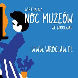 Noc muzeów we Wrocławiu 2021