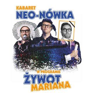 Kabaret Neo-Nówka nowy program – Żywot Mariana