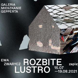 """Mieszkanie Gepperta – Ewa Zwarycz: """"Rozbite lustro"""""""