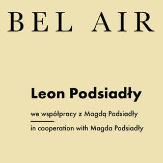 """""""Bel Air"""" – wystawa prof.  Leona Podsiadłego"""